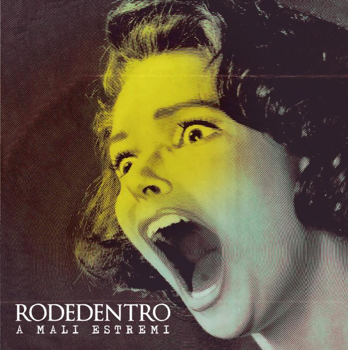 Rodedentro 'A Mali Estremi'