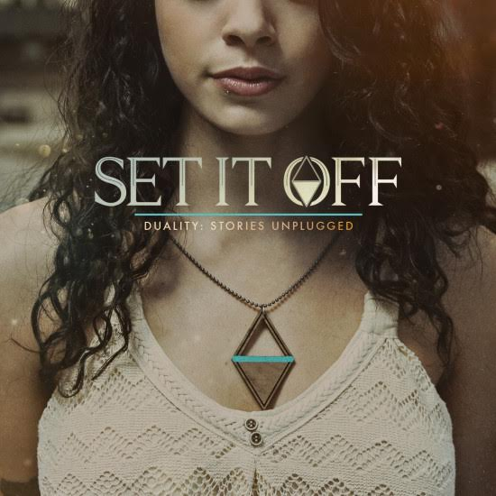 Set It Off 'Duality: Stories Unplugged'
