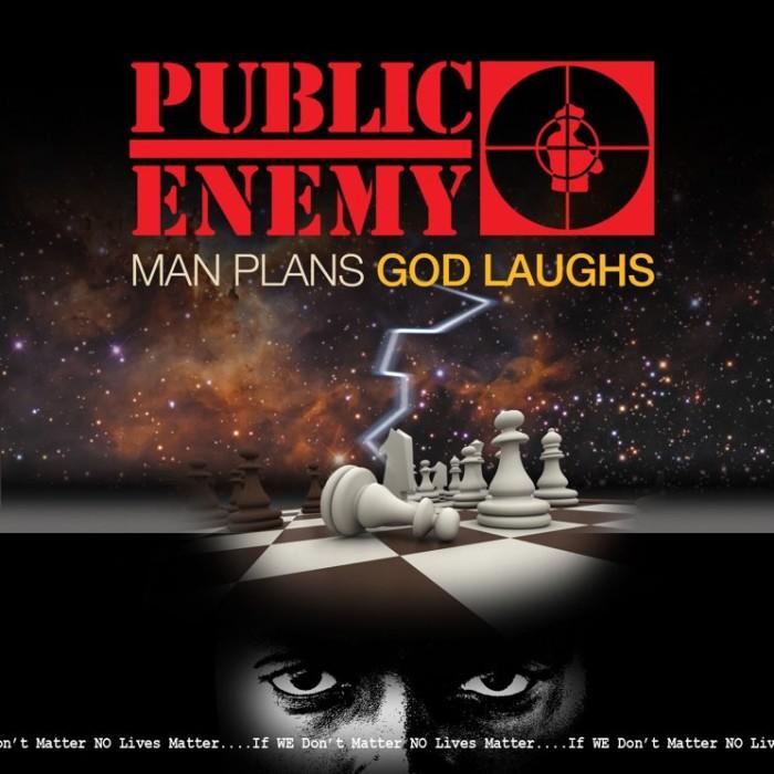 Public Enemy 'Man Plans God Laughs'