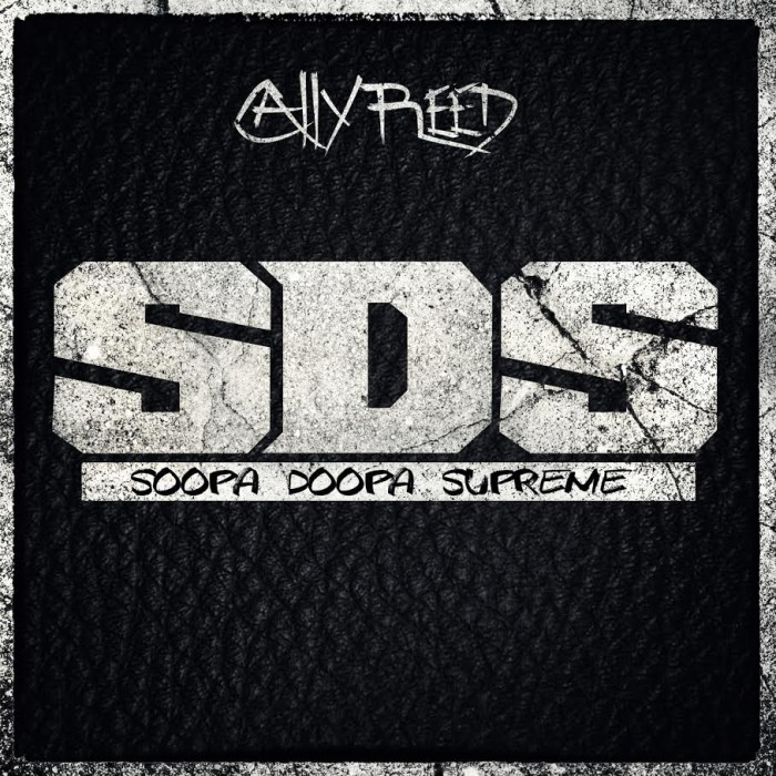 Cally Reed – S.D.S (Soopa Doopa Supreme)