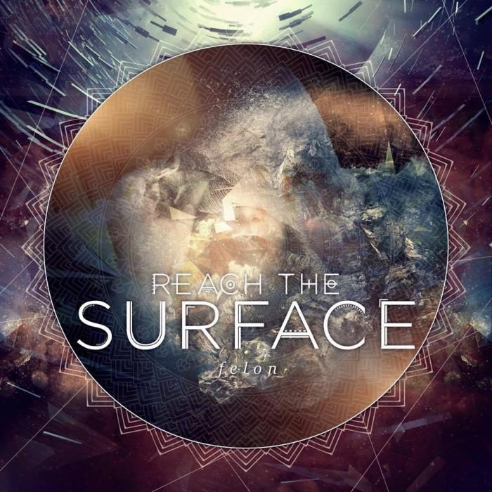Reach The Surface 'Felon'