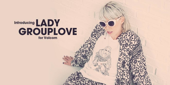 Lady Grouplove x Volcom