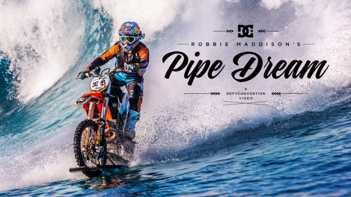 DC & Robbie Maddison presentano 'Pipe Dream'- Guardalo ora!