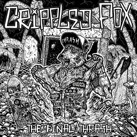 Crippled Fox 'The Final Thrash'