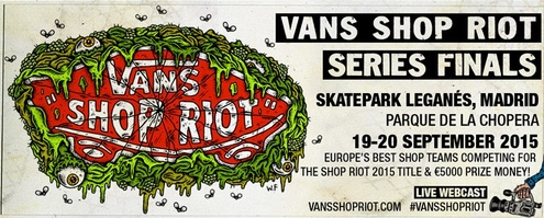 Vans Shop Riot 2015 Finals – La Chopera Skatepark, Madrid, September 19-20