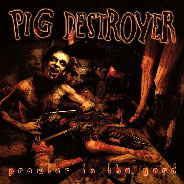 Pig Destroyer 'The Prowler In The Yard'