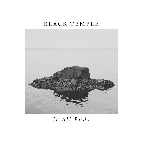 Black Temple 'It All Ends'