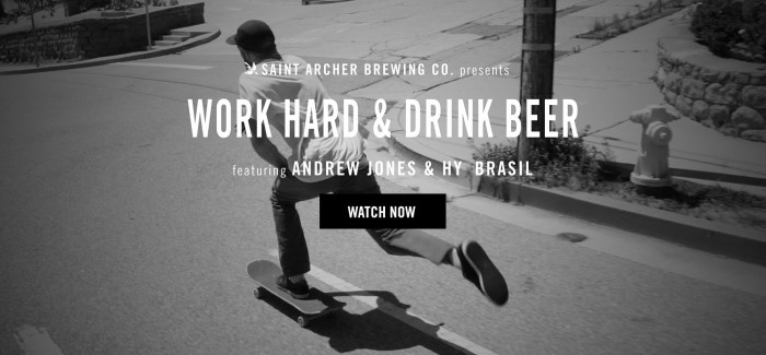 SAINT ARCHER BREWING CO. PRESENTS WORK HARD & DRINK BEER FEATURING ANDREW JONES AND HY BRASIL