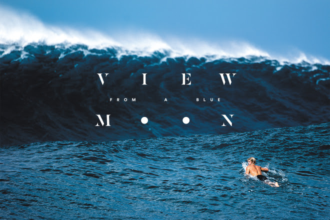 'View From A Blue Moon' – A Surf Film starring John John Florence