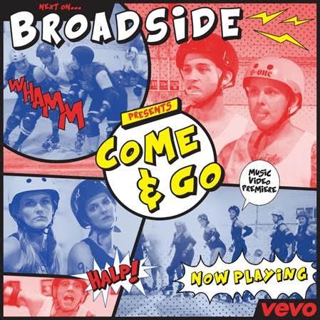 BROADSIDE PREMIERE NEW VIDEO 'COME & GO'