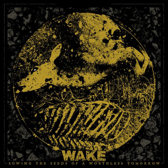 Wake 'Sowing The Seeds Of A Worthless Tomorrow'
