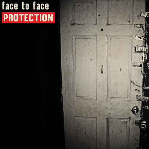 Face To Face 'Protection'