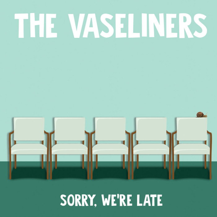 The Vaseliners 'Sorry We're Late'