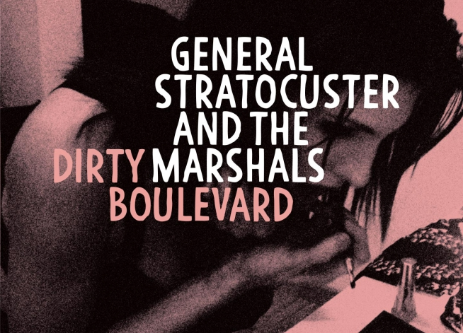 General Stratocuster And The Marshals 'Dirty Boulevard'