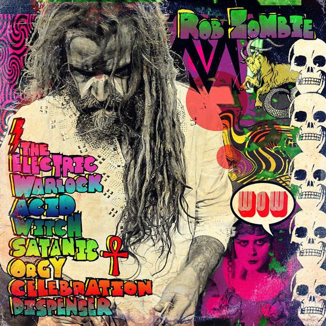 Rob Zombie 'Electric Warlock Acid Witch Satanic Orgy Celebration Dispenser'