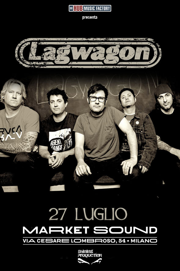 LAGWAGON + USELESS ID + VERSUS THE WORLD – UNICA DATA ITALIANA: MERCOLEDÌ 27 LUGLIO 2016 • MARKET SOUND, MILANO