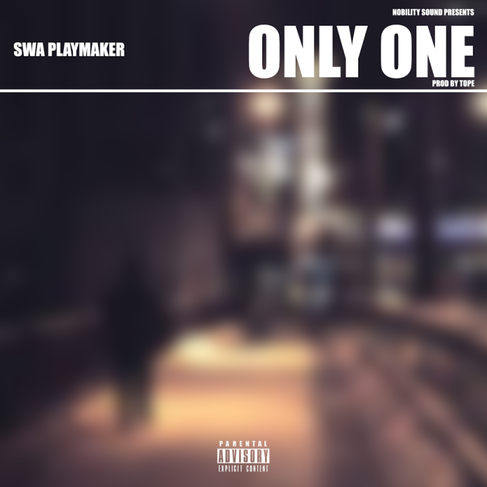 Swa Playmaker – 'Only One' (Produced by Tope)
