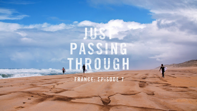 Just Passing Through France: Episode 7
