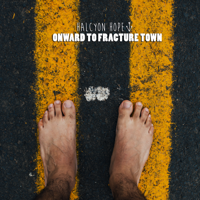 Halcyon Hope 'Onward To Fracture Town'