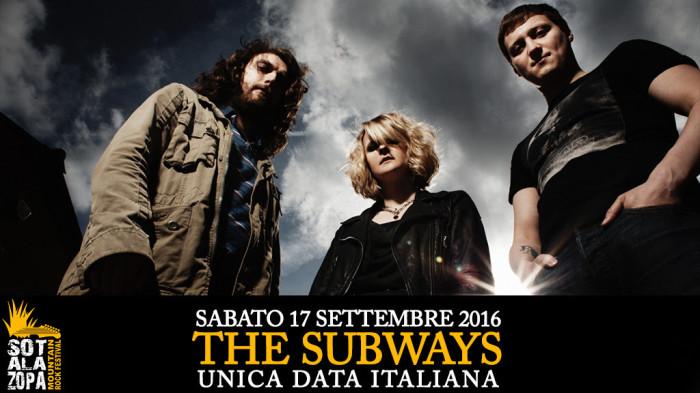THE SUBWAYS 17 SETTEMBRE 2016 SOTALAZOPA – MOUNTAIN ROCK FESTIVAL