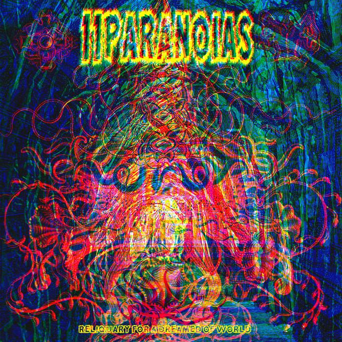 11Paranoias 'Reliquary For A Dreamed Of World'