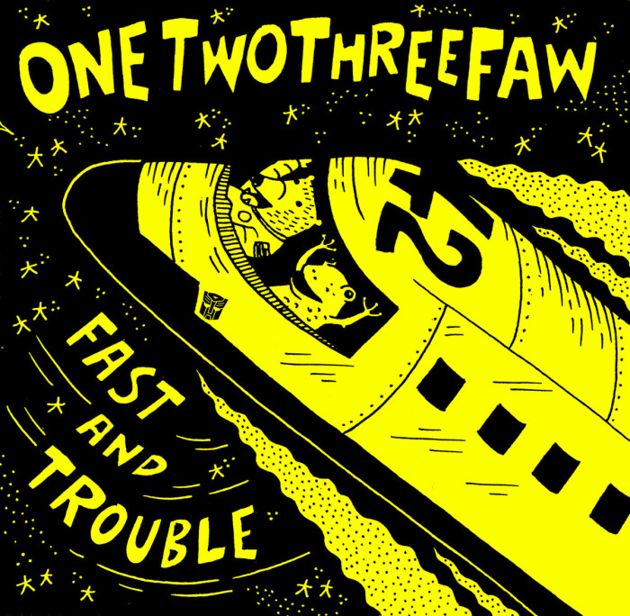 Onetwothreefaw 'Fast and Trouble'