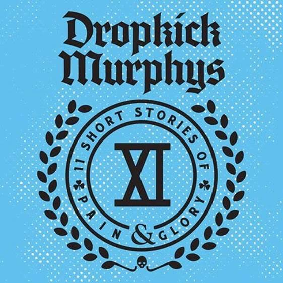 Dropkick Murphys '11 Short Stories Of Pain & Glor'. Nuovo album a Gennaio per Born & Bread