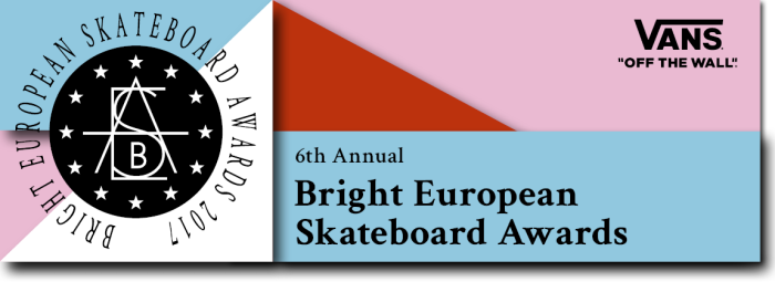 BXXIV | Bright European Skateboard Awards 2017
