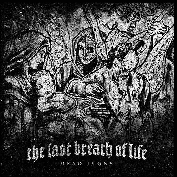 The Last Breath Of Life 'Dead Icons'