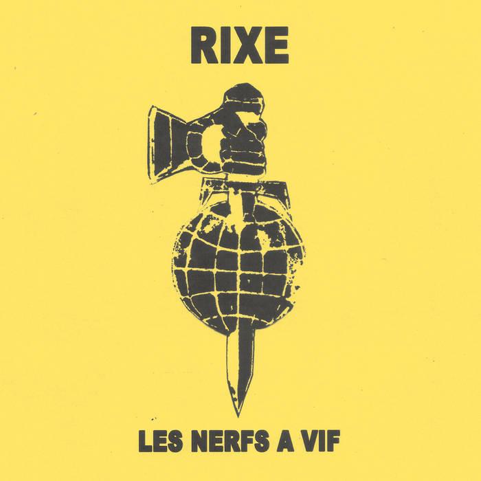 Rixe 'Les Nerf A Vif'
