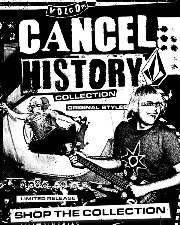 Cancel History | Volcom 90′s Capsule Collection