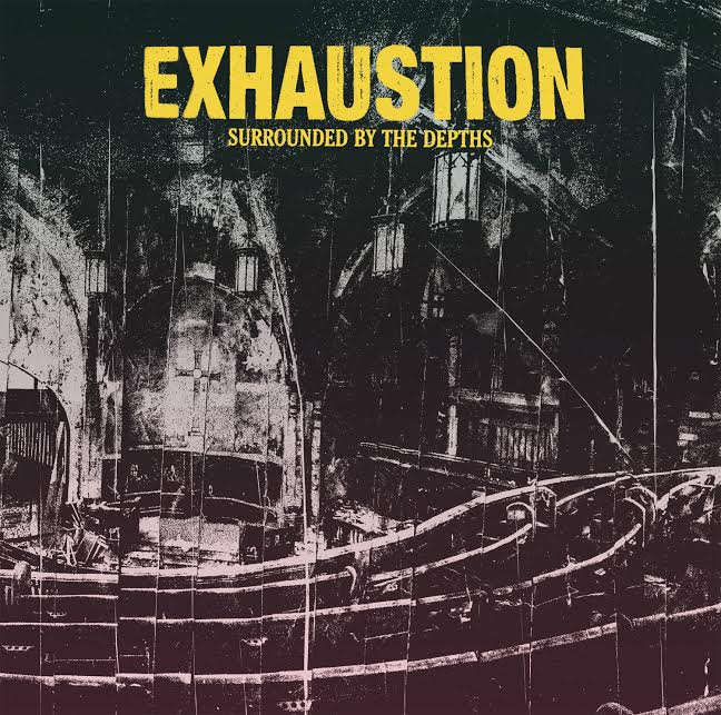 Exhaustion 'Surrounded By Depths'