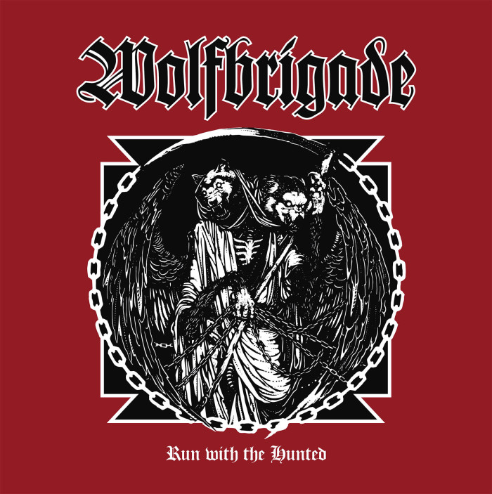 Wolfbrigade 'Run With The Hunted'