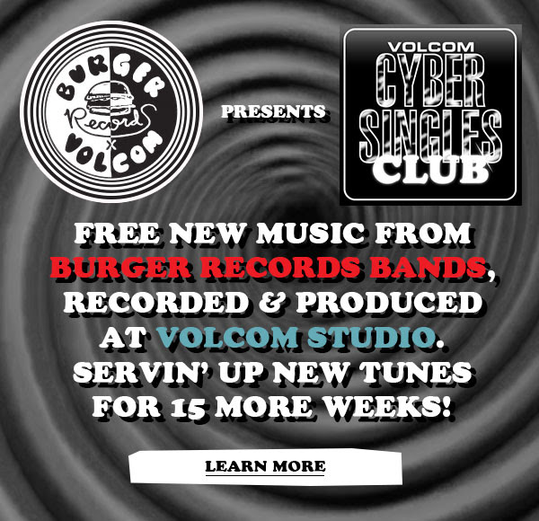 Free new music from Volcom & Burger Records