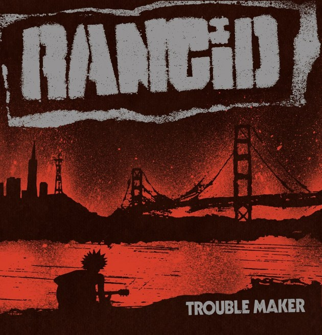 Rancid 'Trouble Maker'