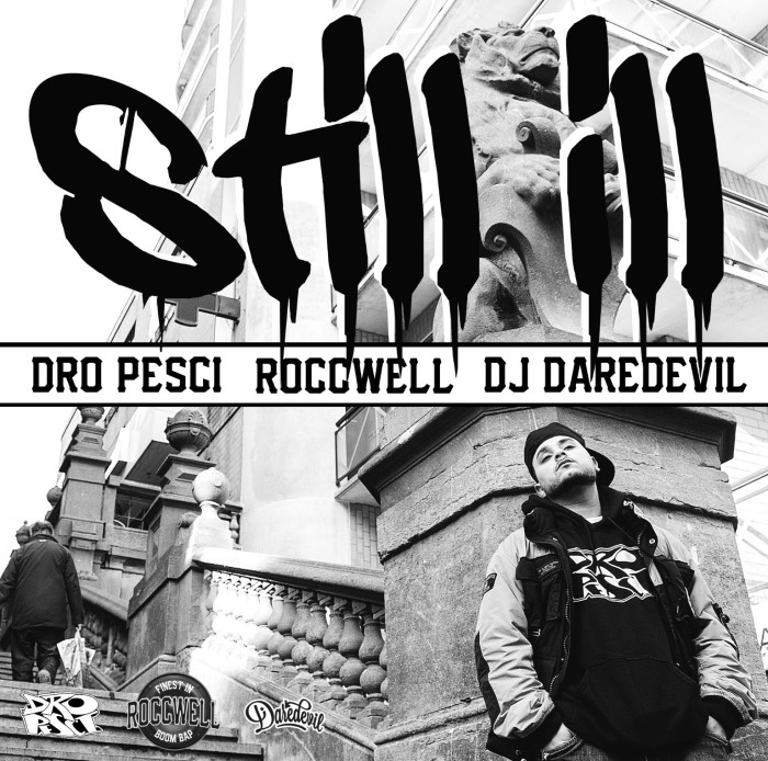 Dro Pesci x Roccwell x DJ Daredevil – 'Still Ill' new