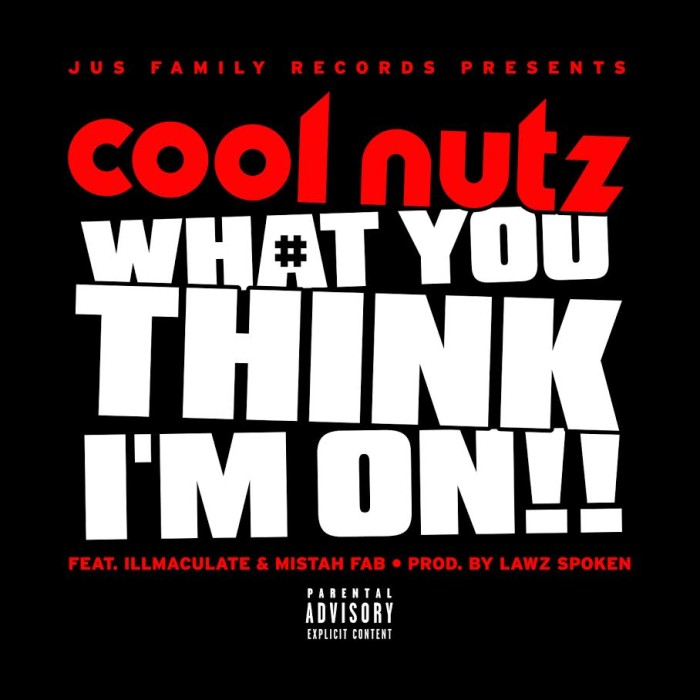 Cool Nutz – 'What You Think I'm On' ft Illmaculate & Mistah Fab