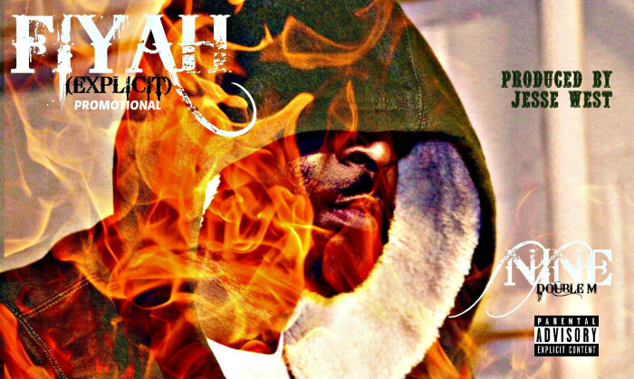 Nine 'Fiyah' produced by Jesse West