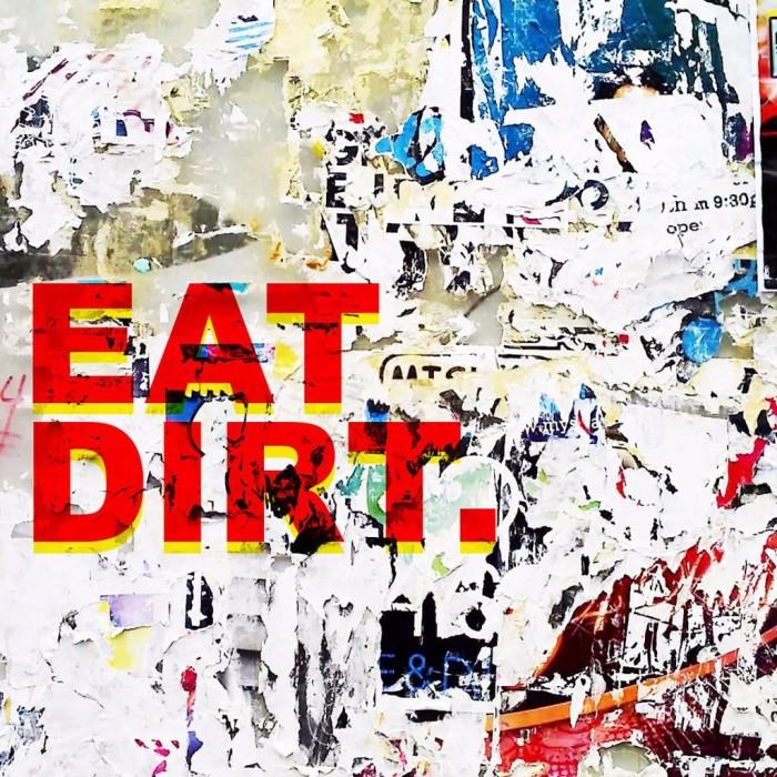 Eat Dirt 'I'