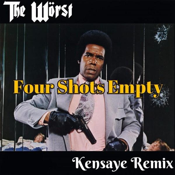 The Wörst – 'Four Shots Empty' (Kensaye remix)