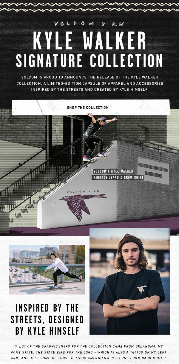 volcom presents the kyle walker signature collection salad days