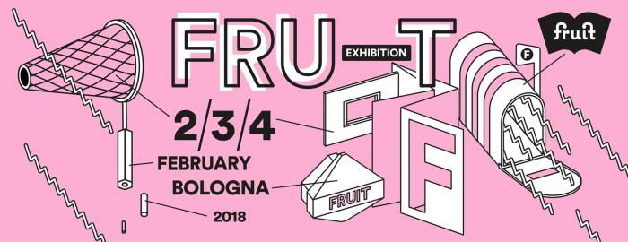 Fruit Exhibition | l'editoria d'arte indipendente torna a Bologna dal 2 al 4 febbraio 2018