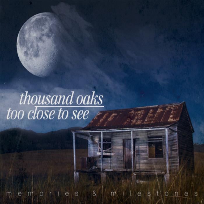 Too Close To See & Thousand Oaks 'Memories & Milestones' / split