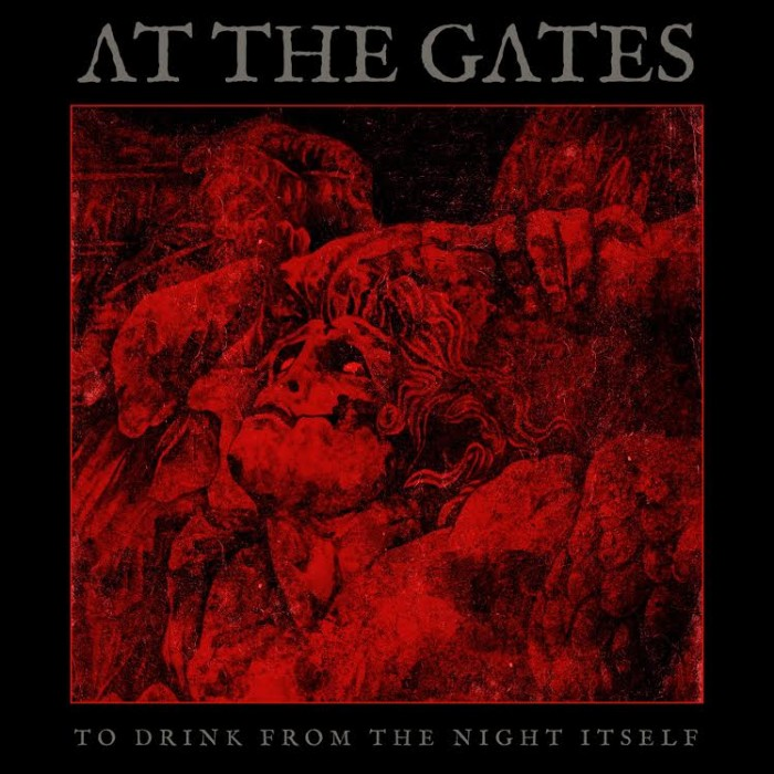 At The Gates 'To Drink From The Night Itself'