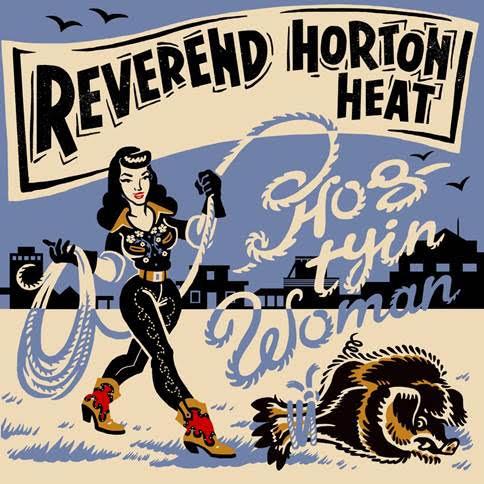 Reverend Horton Heat unveil 'Hog Tyin' Woman'