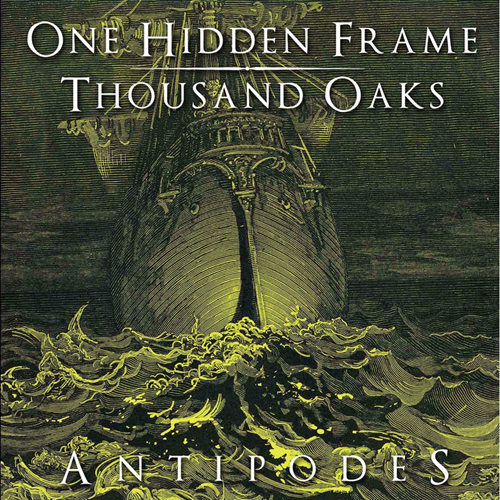 'ANTIPODES': ONE HIDDEN FRAME / THOUSAND OAKS
