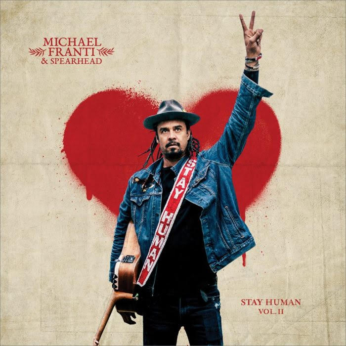 Michael Franti & Spearhead 'Stay Human vol. II'