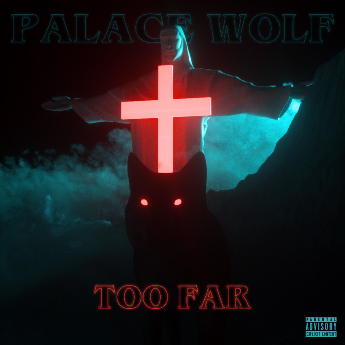Palace Wolf – 'Too Far'