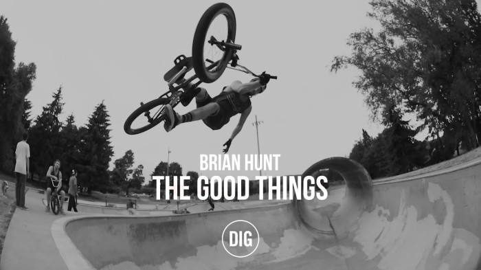 Brian Hunt – 'The Good Things' – Dig Bmx