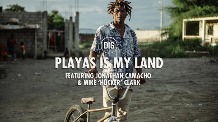 DIG BMX – JONATHAN CAMACHO: PLAYAS IS MY LAND